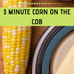 Pinterest Graphic for 3 minute corn on the cob