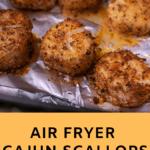 Pinterest Graphic for air fryer cajun scallops
