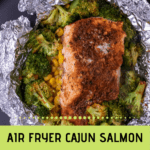 Pinterest graphic for air fryer cajun salmon foil packets