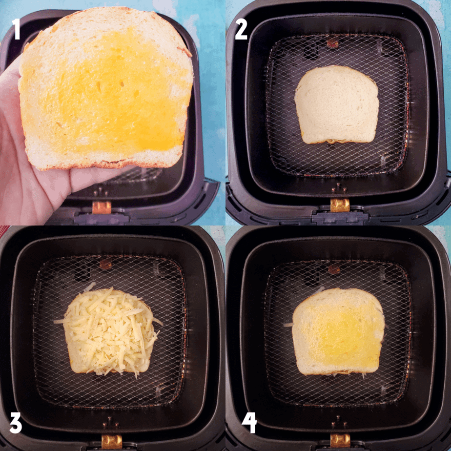 A collage of 4 photos that show 1) a piece of bread with melted butter, 2) the bread butter side down in the air fryer, 3) the cheese on the bread in the air fryer and 4) the other peice of bread, butter side up in the air fryer.