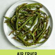 Pinterest graphic for air fryer green bean recipe.